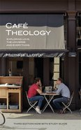 Cafe Theology: Exploring Love, the Universe and Everything Paperback