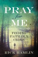 Pray For Me: Finding Faith in a Crisis Hardback