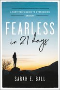Fearless in 21 Days: A Survivor's Guide to Overcoming Anxiety