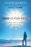 God is For Real: And He Longs to Answer Your Most Difficult Questions Paperback