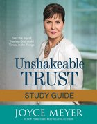 Unshakeable Trust: Find the Joy of Trusting God At All Times, in All Things (Study Guide) Paperback