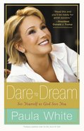 Dare to Dream: Understand God's Design For Your Life Hardback