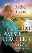 The Amish Teacher's Gift (Love And Promises Series)