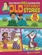 Buck Denver's Bible Coloring Book: Old Testament Stories Paperback