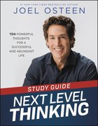 Next Level Thinking: 10 Powerful Thoughts For a Successful and Abundant Life (Study Guide) Paperback