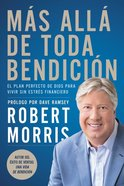 Mas All De Toda Bendicion: El Plan Perfecto De Dios Para Superar Todo Estrs Financiero (Beyond Blessed) Paperback