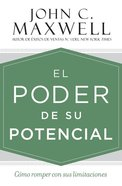 Poder De Su Potencial, El: Como Romper Con Sus Limitaciones (The Power Of Your Potential) Hardback