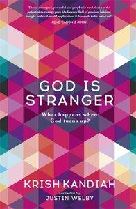 God is Stranger: What Happens When God Turns Up?