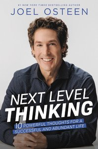 Next Level Thinking:10 Powerful Thoughts For a Successful and Abundant Life