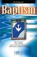 Baptism : Why Be Baptized? (5 Pack) (Rose Guide Series)