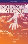 No Longer Alone: Loneliness (Rose Guide Series)