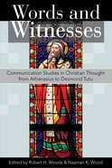 Words and Witnesses: Communication Studies in Christian Thought From Athanasius to Desmond Tutu eBook
