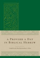 A Proverb a Day in Biblical Hebrew Hardback
