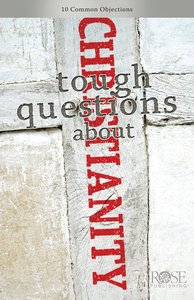 Tough Questions About Christianity (Rose Guide Series)