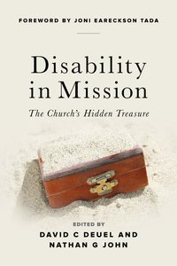 Disability in Mission: The Churchs Hidden Treasure