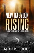 New Babylon Rising: The Emerging End Times World Order Paperback