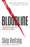 Bloodline: Tracing the Scarlet Thread of Redemption From Genesis to Revelation Paperback