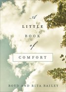 A Little Book of Comfort: Healing Reflections For Those Who Hurt Hardback