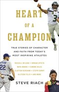 Heart of a Champion: True Stories of Character, Faith, and Courage From Today's Most Inspiring Athletes Paperback
