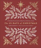 The 25 Days of Christmas: A Family Devotional to Help You Celebrate Jesus Hardback