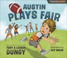 Austin Plays Fair: A Team Dungy Story About Football (Team Dungy Series) Hardback