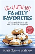 150+ Gluten-Free Family Favorites Spiral