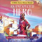 Cacg: An Unexpected Hero: A Bible Story About Rahab Hardback