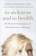 In Sickness and in Health: The Physical Consequences of Emotional Stress in Marriage Paperback