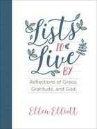 Lists to Live By Journal: Reflections of Grace, Gratitude, and God Hardback