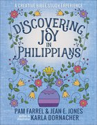 Discovering Joy in Philippians: A Creative Bible Study Experience A4 Pb Format
