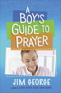 A Boy's Guide to Prayer Paperback