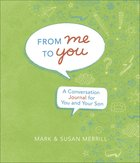 From Me to You Journal: A Conversation Journal For You and Your Son (Son) Hardback