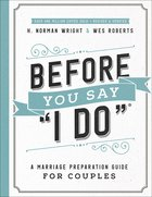 "Before You Say ""I Do"": A Marriage Preparation Guide For Couples Paperback"