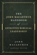 The John Macarthur Handbook of Effective Biblical Leadership (Shepherd's Library Series)