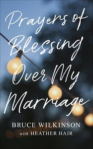 Prayers of Blessing Over My Marriage