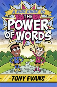 A Kids Guide to the Power of Words