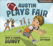 Austin Plays Fair: A Team Dungy Story About Football (Team Dungy Series)