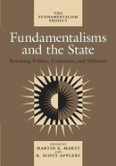 Fundamentalisms & the State: Remaking Politics, Economies and Militance Paperback