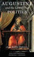 Augustine and the Limits of Politics Hardback