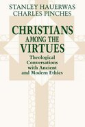 Christians Among the Virtues Paperback