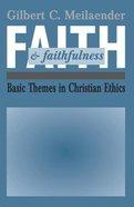 Faith & Faithfulness Paperback