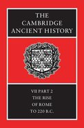 Part 2 the Rise of Rome to 220bc (#07 in Cambridge Ancient History Series)