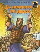 La Conquista De Jerico (Jericho's Tumbling Walls) (Spanish Arch Books Series) Paperback
