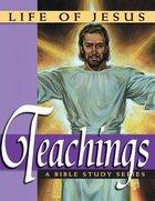 Life of Jesus: The Teachings of Jesus