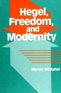 Hegel, Freedom & Modernity Paperback