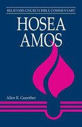 Hosea, Amos (Believer's Church Bible Commentary Series)
