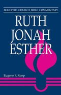 Ruth, Jonah, Esther (Believer's Church Bible Commentary Series) Paperback