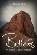 Beliefs: Mennonite Faith and Practice (Believer's Church Bible Commentary Series) Paperback