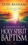A Handbook on Holy Spirit Baptism Paperback