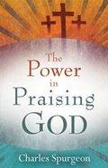 The Power in Praising God